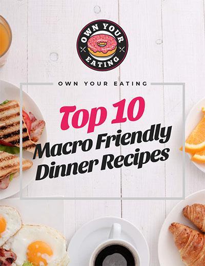 TOP 10 Macro Friendly Dinner Recipes