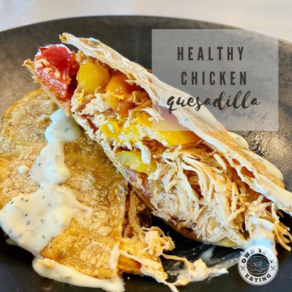 Healthy Chicken Quesadillas [Recipe]